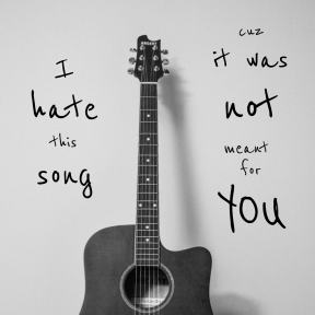 I hate this song #poster #quote
