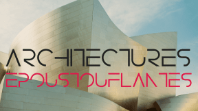 Architectures époustouflantes