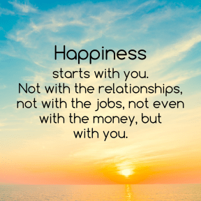 starts with you. Not with the relationships, not with the jobs, not even with the money, but with you.