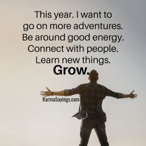 This year. I want to go on more adventures. Be around good energy. Connect with people. Learn new things. Grow.