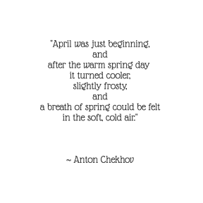 Spring ~ Chekhov