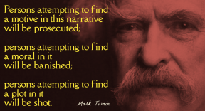 Twain - notice persons attempting find motive narrative prosecuted