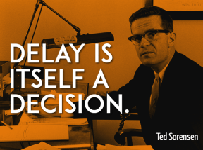 Sorensen - delay is itself a decision