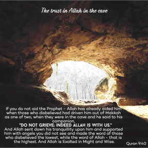 The story of the cave, Do not grieve,  indeed allah is with us, Quran 9:40