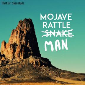 Mojave Rattle Man