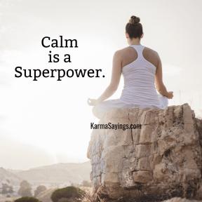 Calm is a Superpower.