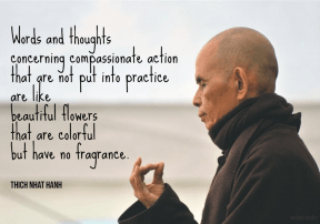 Nhat Han - words thoughts compassionate action beautiful flowers fragrance