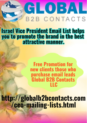 Israel Vice President Email List helps you to promote the brand in the best attractive manner.