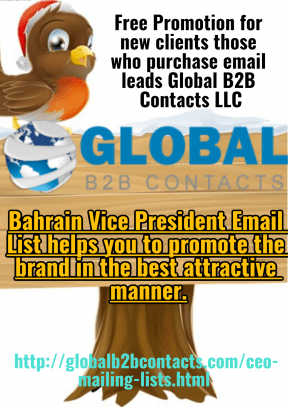 Bahrain Vice President Email List helps you to promote the brand in the best attractive manner.