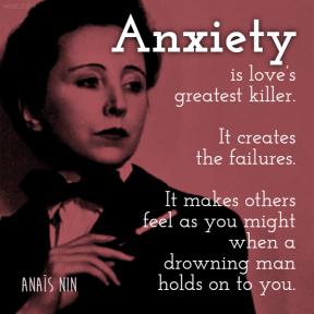Nin - anxiety is loves greatest killer