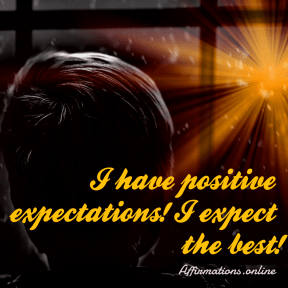 I-have-positve-expectations
