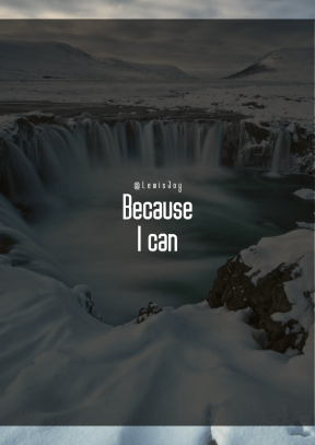 Print Quote Design - #Wording #Saying #Quote #cap #arctic #ice #phenomenon #freezing #feature #ocean #waterfall #water