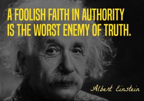 Einstein - foolish faith authority worst enemy truth