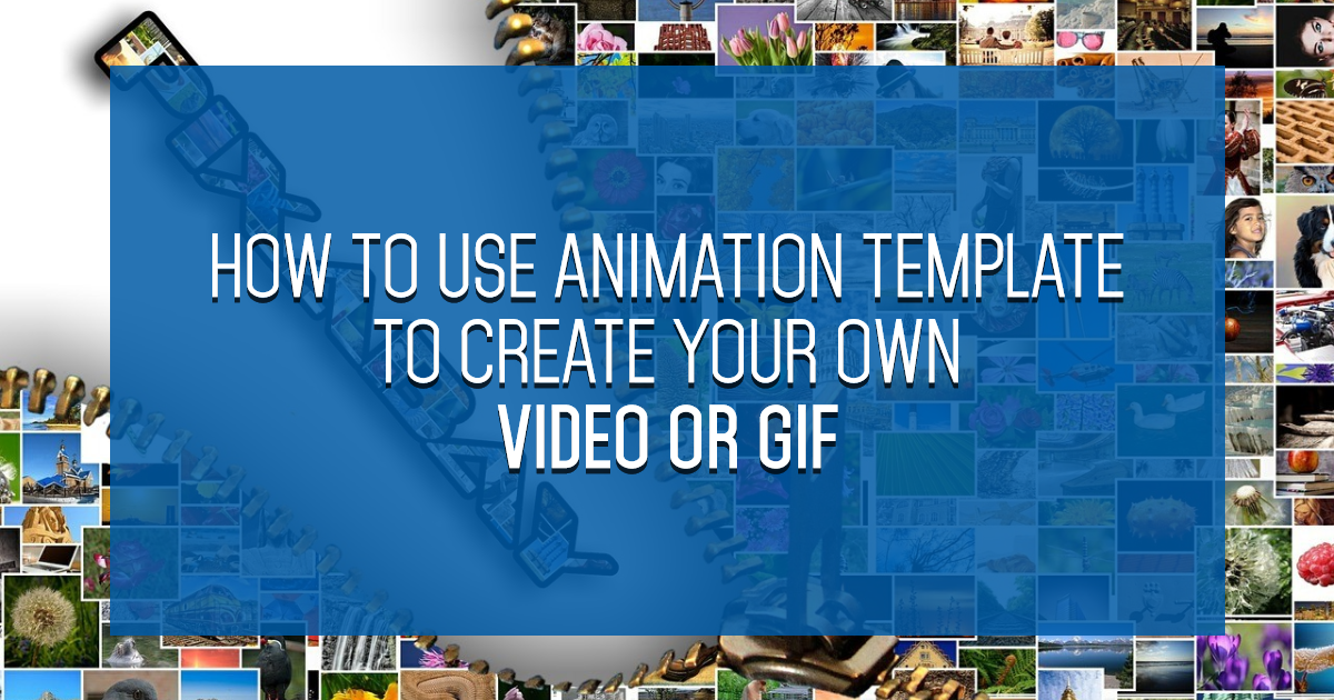 Here's how to USE an Animation Template to Create Your Own Video or GIF
