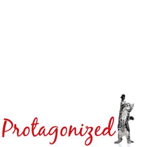 protagonized