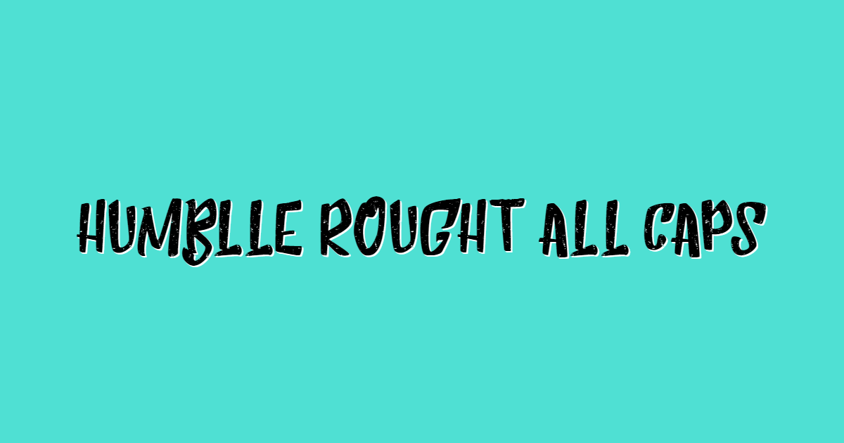 Humblle Rought font template