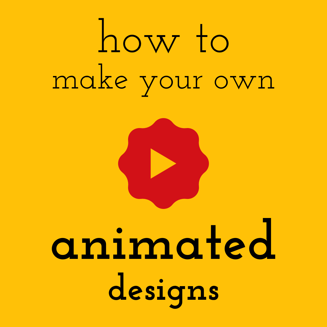 How to Make Your Own Animated Designs Design  Template