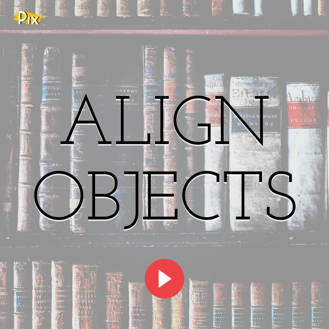 Know How to Align Objects