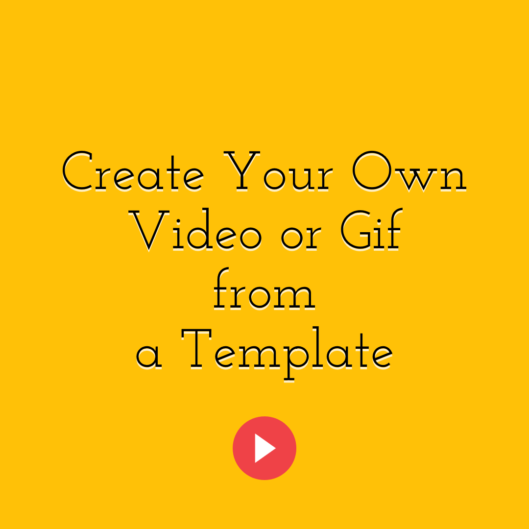 How to USE an Animation Template to Create Your Own Video or GIF