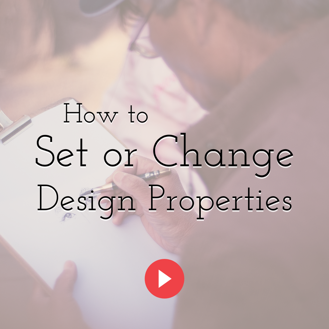 How to Set or Change Design Properties