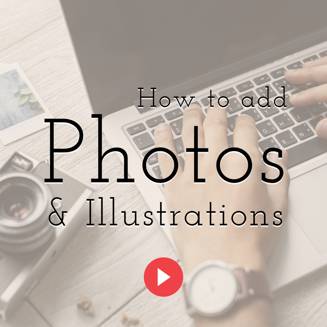How to Add Photos & Illustrations