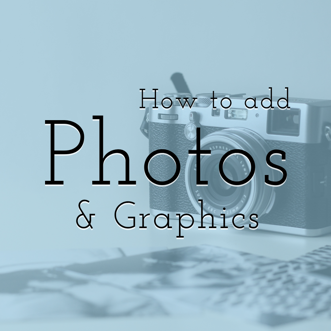 How to add Photos and Graphics