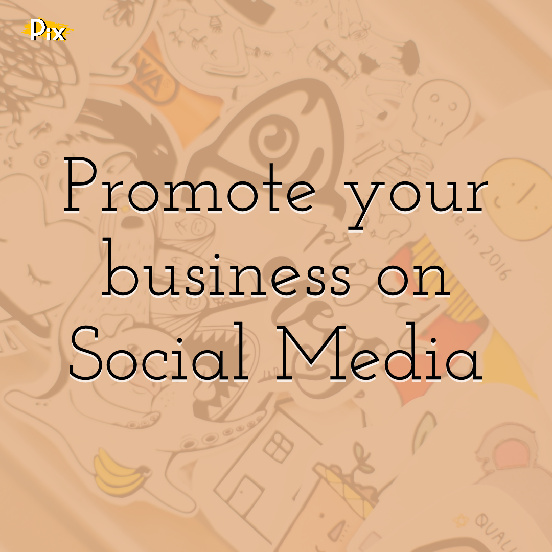How to Promote Your Business Through Social Media