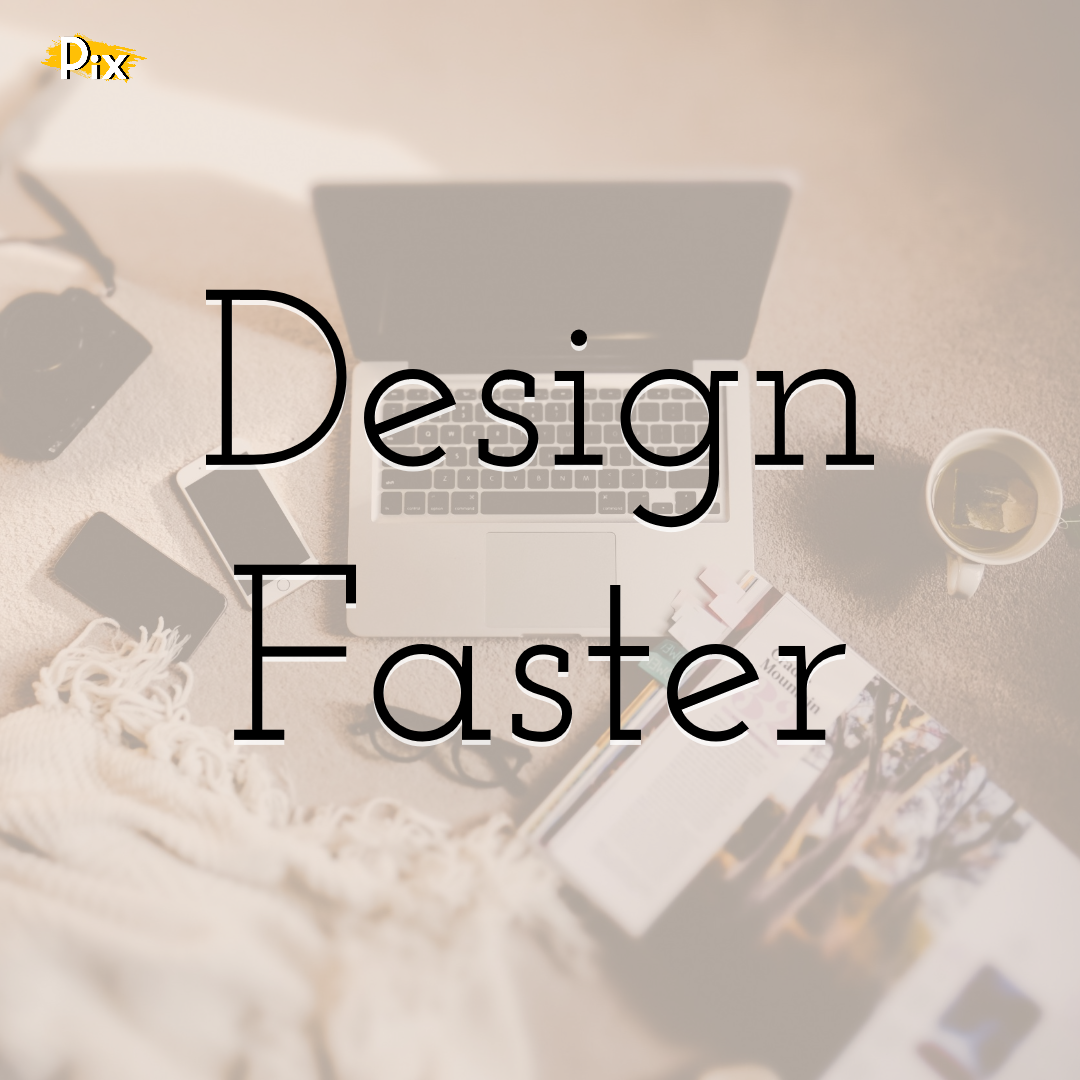 Learn How to Design Faster on PixTeller by Using These Simple Tips