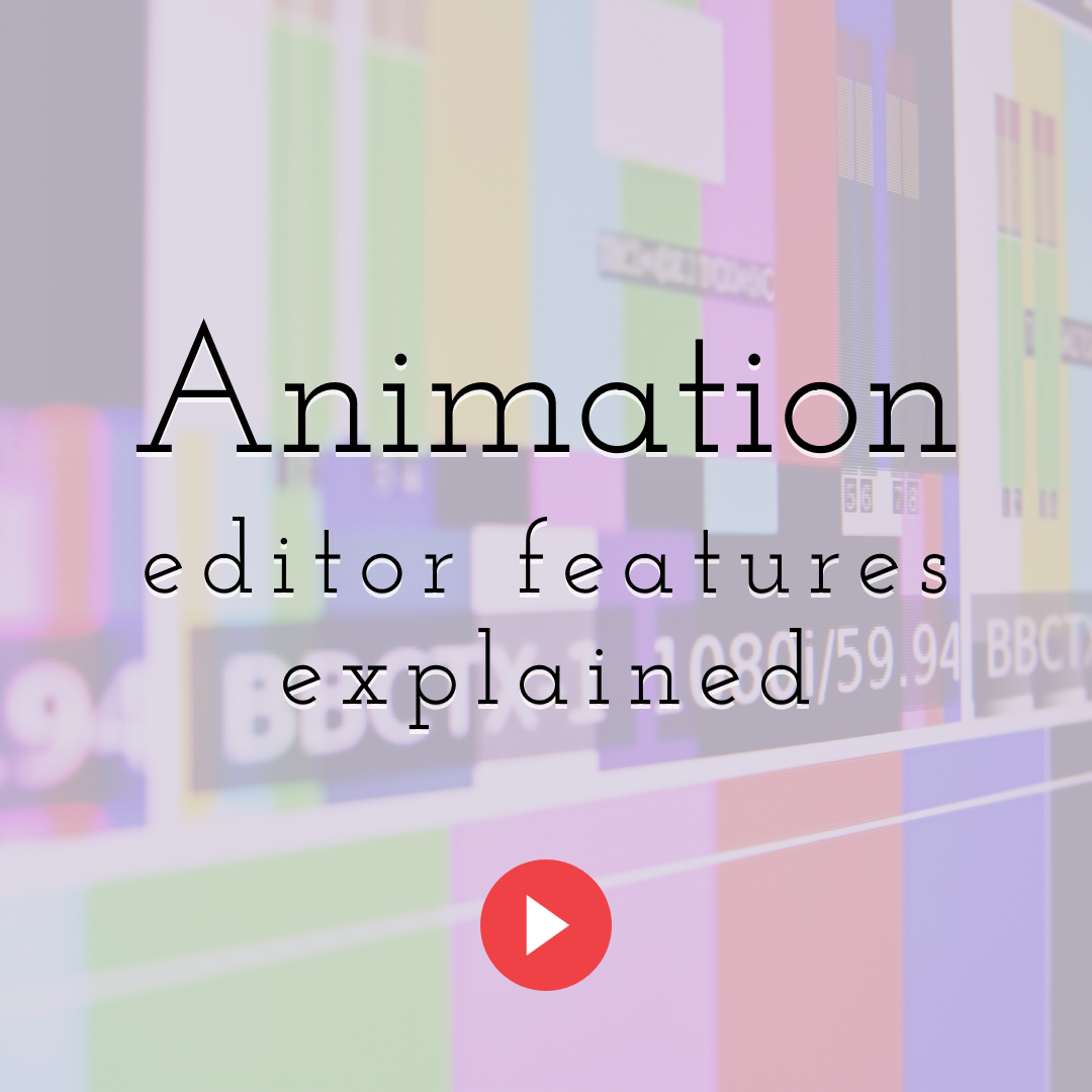 Animation Editor Features Explained 2 Design  Template