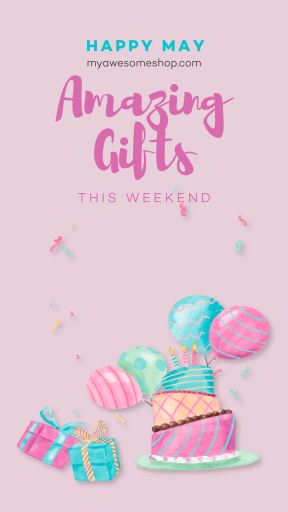 Happy May - Amazing Gifts this Weekend