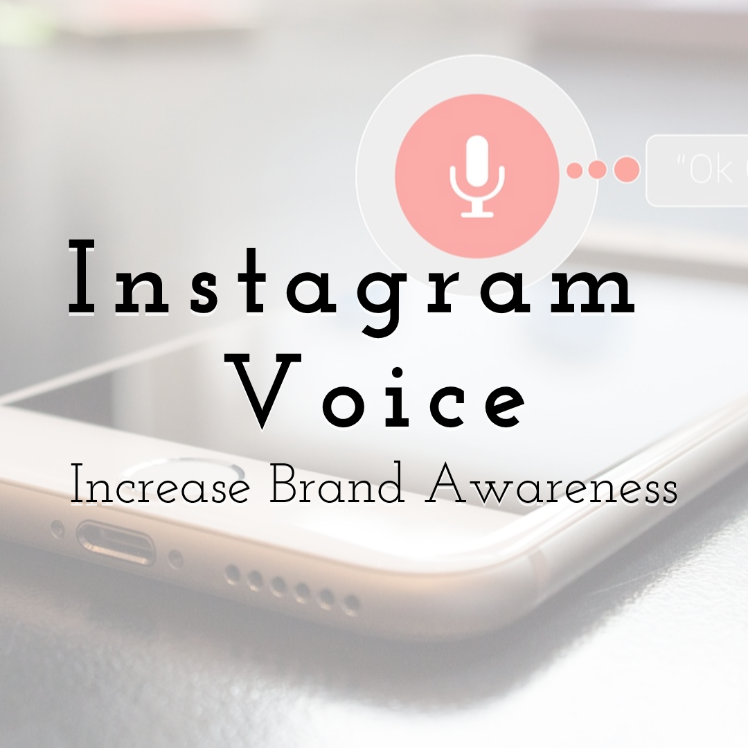 Increase Brand Awareness with Instagram Voice