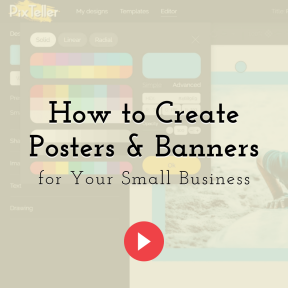 How to Create Posters and Banners for Your Small Business
