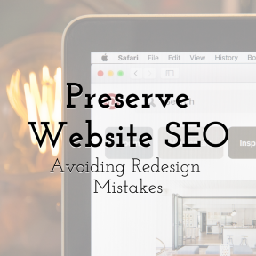 Preserve Your Website SEO By Avoiding Common Redesign Mistakes