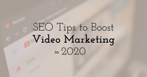 Explore Smart SEO Tips to Boost Your Video Marketing in 2020
