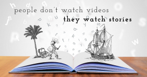 People don't watch videos, they watch stories