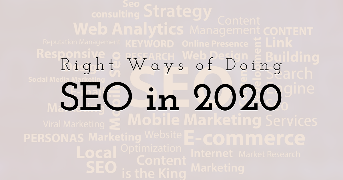 Right Ways of Doing SEO in 2020