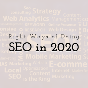 Explore Right Ways of Doing SEO in 2020
