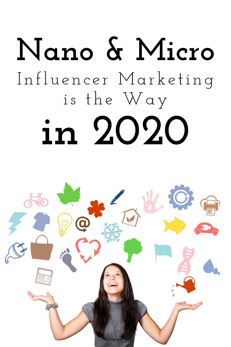 Nano & Micro Influencer Marketing is 2020