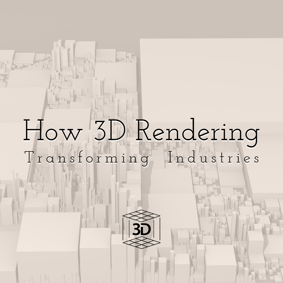 How 3D Rendering Services are Transforming Industries