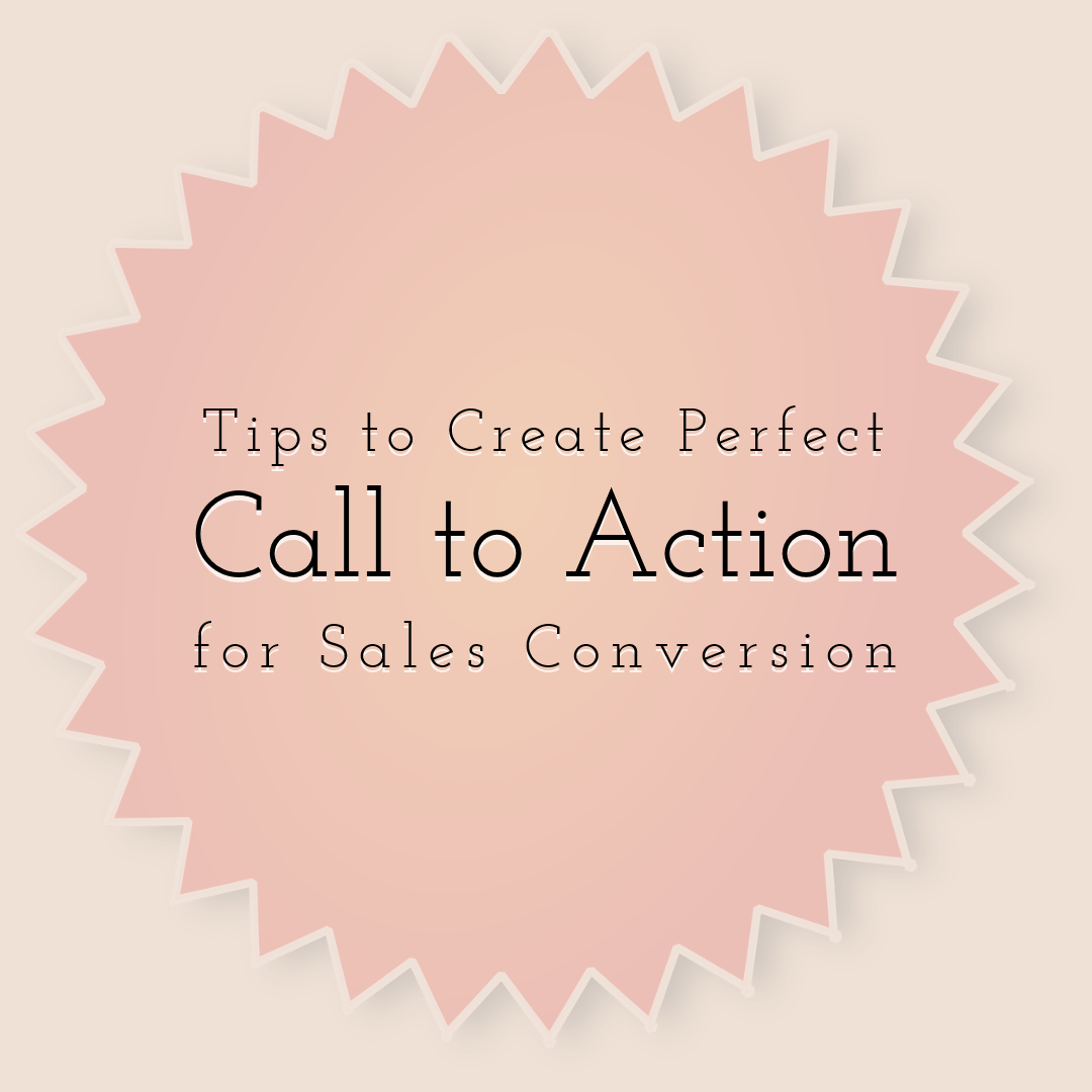 Make the Perfect Call to Action for Sales Conversion