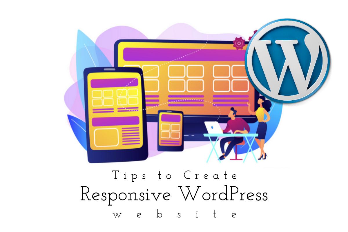 Amazing Tips on How to Create Responsive WordPress Website