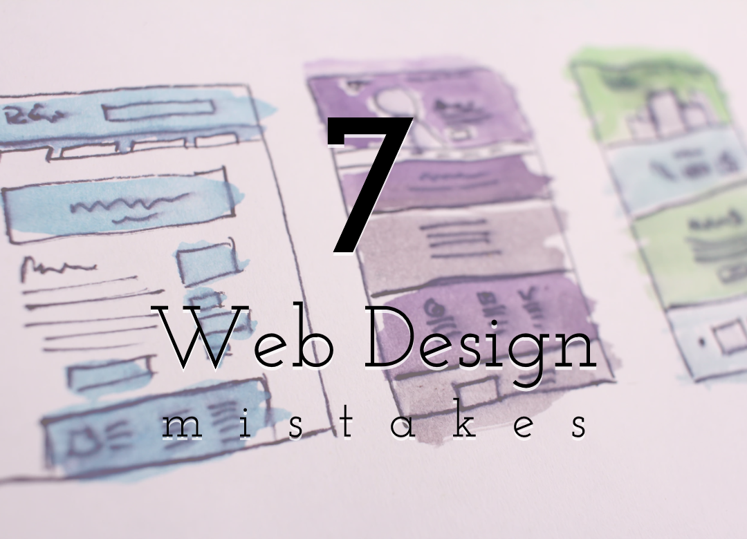 7 Web Design Mistakes