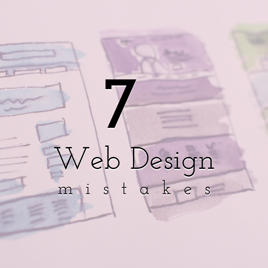 7 Web Design Mistakes that Will Lead Your Business to a Disaster