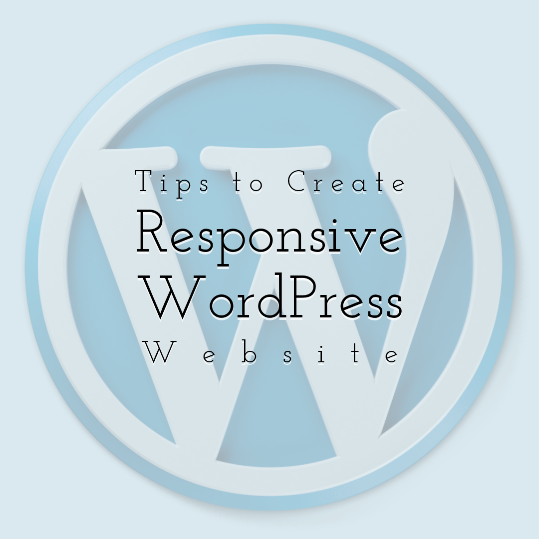 Tips on How to Create Responsive Wordpress Website