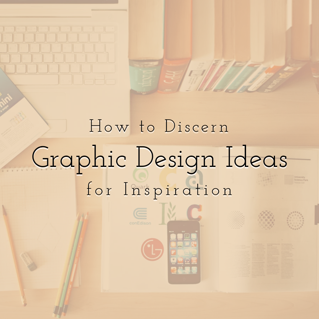 How to Discern Graphic Design Ideas for Inspiration