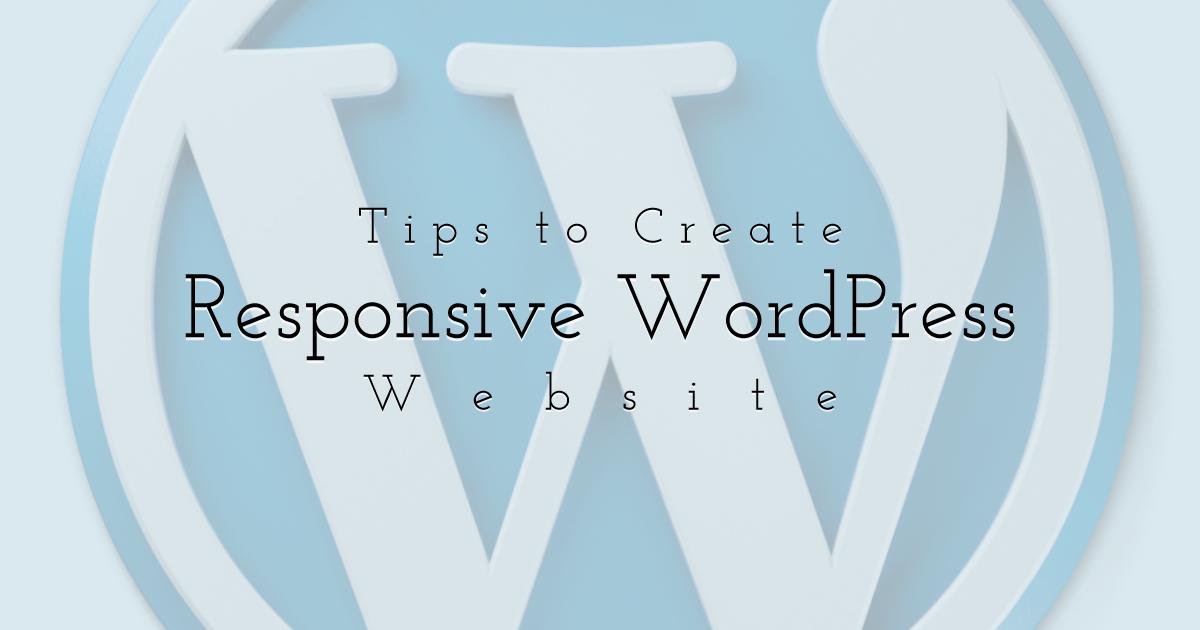 Tips On How To Create Responsive Wordpress Website