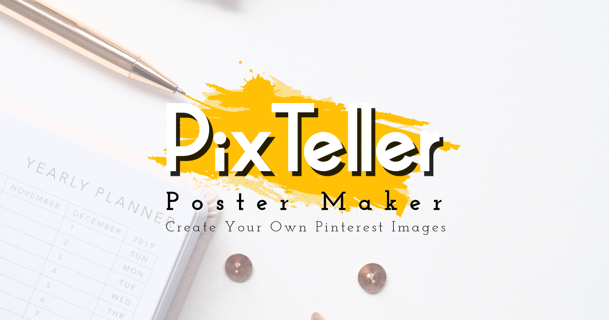 Create Your Own Pinterest Images with PixTeller Poster Maker