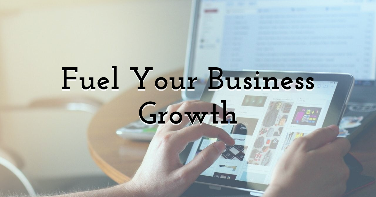 Fuel Your Business Growth