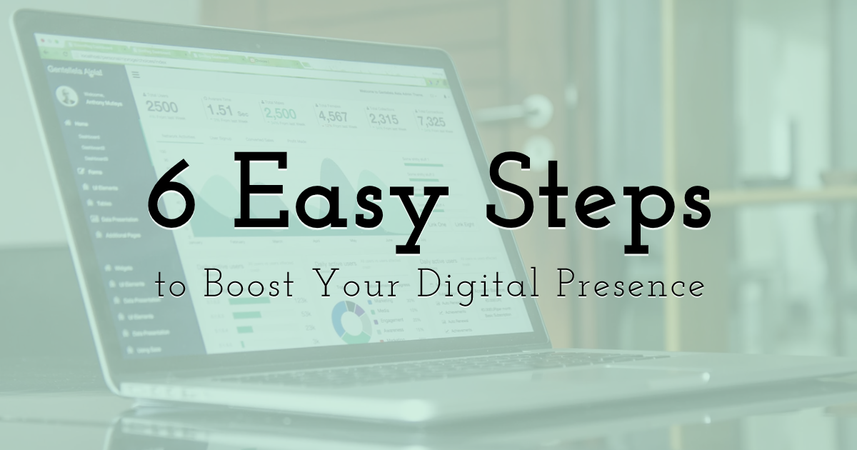 6 Easy Steps to Boost Your Digital Presence