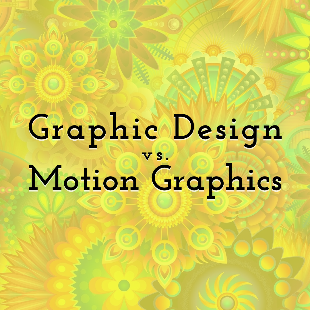 Graphic Design vs Motion Graphics to Digital Marketing